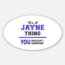 JAYNE thing, you wouldn't understand! Decal