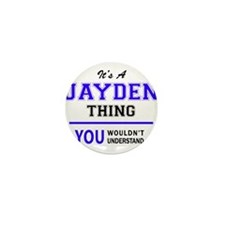 JAYDEN thing, you wouldn't understand! Mini Button