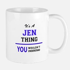 JEN thing, you wouldn't understand! Mugs