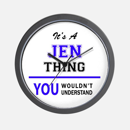 JEN thing, you wouldn't understand! Wall Clock