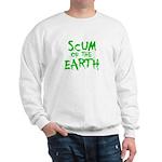 scum of the earth Sweatshirt