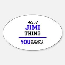 JIMI thing, you wouldn't understand! Decal