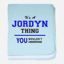 JORDYN thing, you wouldn't understand baby blanket