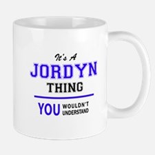 JORDYN thing, you wouldn't understand! Mugs