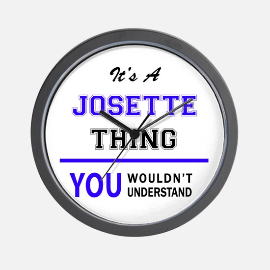 JOSETTE thing, you wouldn't understand! Wall Clock