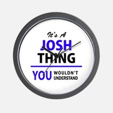 JOSH thing, you wouldn't understand! Wall Clock