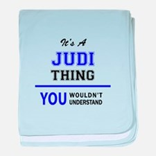 JUDI thing, you wouldn't understand! baby blanket