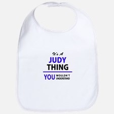 JUDY thing, you wouldn't understand! Bib