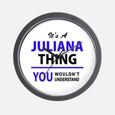 JULIANA thing, you wouldn't understand! Wall Clock