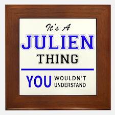 JULIEN thing, you wouldn't understand! Framed Tile