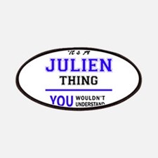 JULIEN thing, you wouldn't understand! Patch