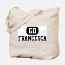 Go FRANCESCA Tote Bag