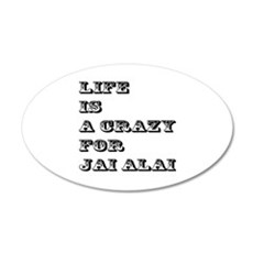 Life is A Crazy For Jai Alai Wall Decal