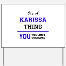 KARISSA thing, you wouldn't understand! Yard Sign