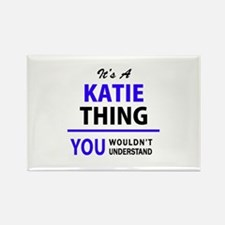 KATIE thing, you wouldn't understand! Magnets