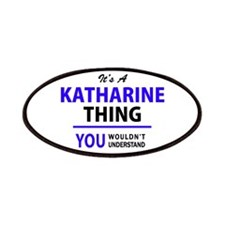 KATHARINE thing, you wouldn't understand! Patch