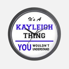 KAYLEIGH thing, you wouldn't understand Wall Clock