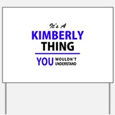 KIMBERLY thing, you wouldn't understand! Yard Sign