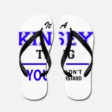 KINSEY thing, you wouldn't understand! Flip Flops