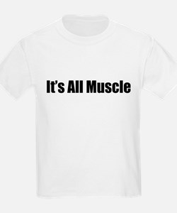 It's All Muscle T-Shirt