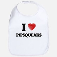 I Love Pipsqueaks Bib