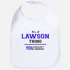 LAWSON thing, you wouldn't understand! Bib