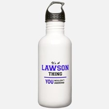 LAWSON thing, you woul Water Bottle