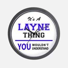LAYNE thing, you wouldn't understand! Wall Clock