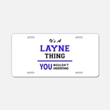 LAYNE thing, you wouldn't u Aluminum License Plate