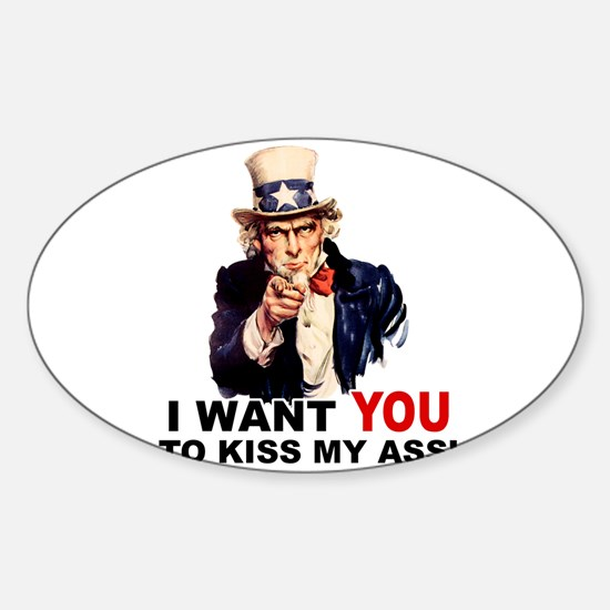 Want You to Kiss My Ass Oval Decal