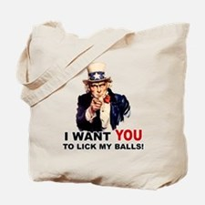 Want You to Lick My Balls Tote Bag