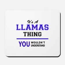 LLAMAS thing, you wouldn't understand! Mousepad