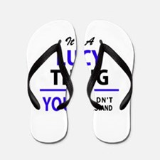 LUCY thing, you wouldn't understand! Flip Flops