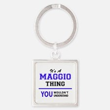 MAGGIO thing, you wouldn't understand! Keychains