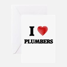 I Love Plumbers Greeting Cards