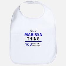 MARISSA thing, you wouldn't understand! Bib