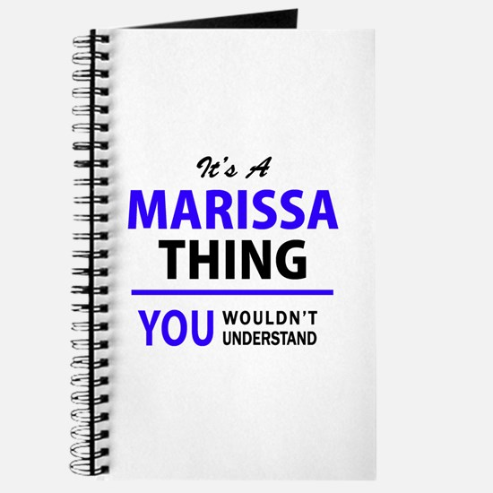 MARISSA thing, you wouldn't understand! Journal