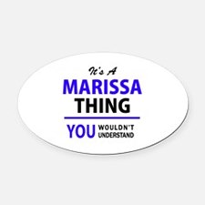 MARISSA thing, you wouldn't unders Oval Car Magnet