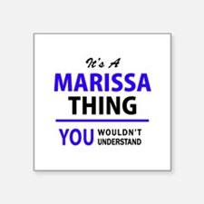 MARISSA thing, you wouldn't understand! Sticker