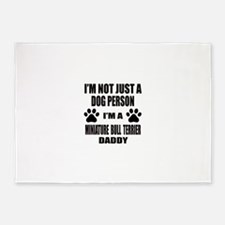 I'm a Miniature Bull Terrier Daddy 5'x7'Area Rug