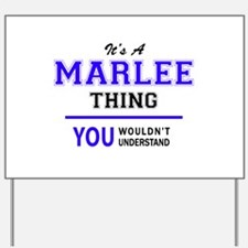 MARLEE thing, you wouldn't understand! Yard Sign
