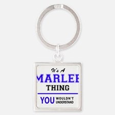 MARLEE thing, you wouldn't understand! Keychains