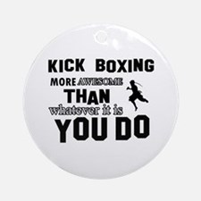Kickboxing More Awesome Designs Round Ornament