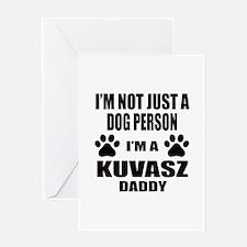 I'm a Kuvasz Daddy Greeting Card