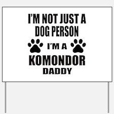 I'm a Komondor Daddy Yard Sign