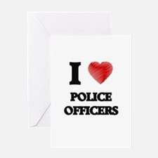 I Love Police Officers Greeting Cards
