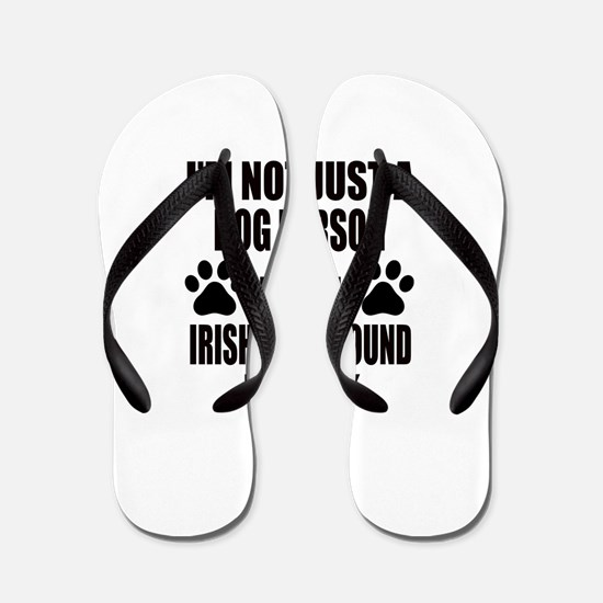 I'm an Irish Wolfhound Daddy Flip Flops