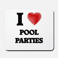 I Love Pool Parties Mousepad