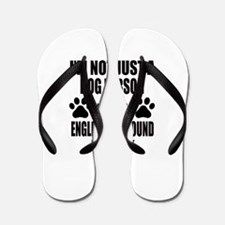 I'm an English Foxhound Daddy Flip Flops