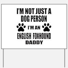 I'm an English Foxhound Daddy Yard Sign